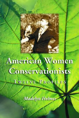 American Women Conservationists: Twelve Profiles Cover Image