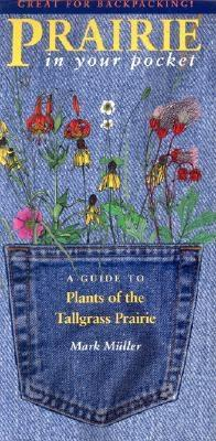Prairie in Your Pocket: A Guide to Plants of the Tallgrass Prairie (Bur Oak Guide) Cover Image