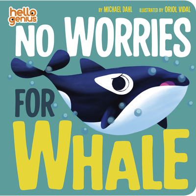 No Worries for Whale (Hello Genius) Cover Image