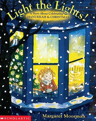Light the Lights! a Story about Celebrating Hanukkah and Christmas Cover Image