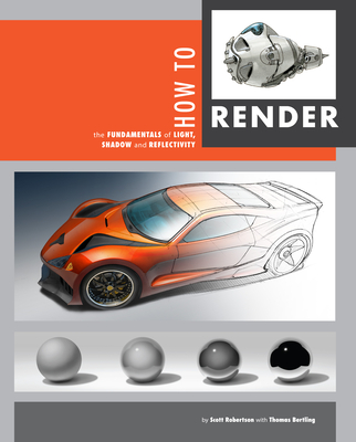 How to Render: The Fundamentals of Light, Shadow and Reflectivity Cover Image