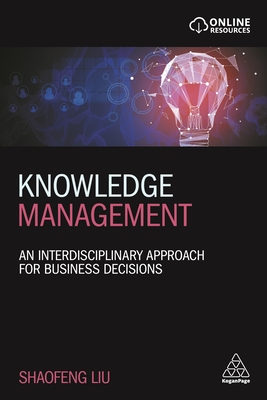 Knowledge Management: An Interdisciplinary Approach for Business Decisions Cover Image