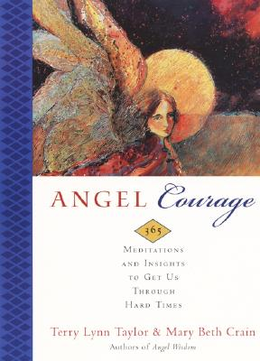 Angel Courage: 365 Meditations and Insights to Get Us Through Hard Times Cover Image