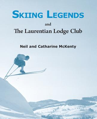 Skiing Legends and the Laurentian Lodge Club Cover Image