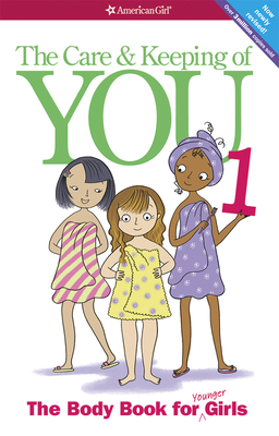 The Care and Keeping of You (Revised): The Body Book for Younger Girls Cover Image