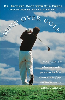 Mind Over Golf: How to Use Your Head to Lower Your Score: How to Use Your Head to Lower Your Score Cover Image