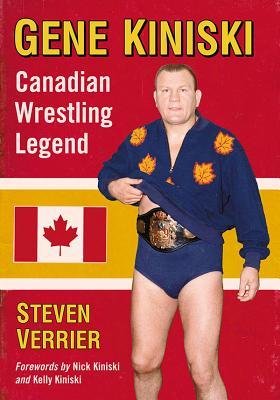Gene Kiniski: Canadian Wrestling Legend Cover Image