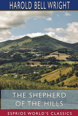 The Shepherd of the Hills (Esprios Classics) Cover Image