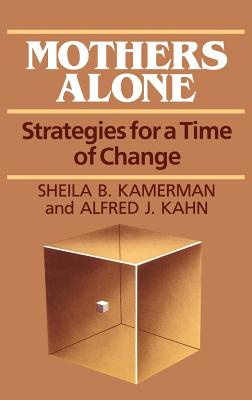 Mothers Alone: Strategies for a Time of Change Cover Image