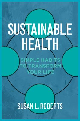 Sustainable Health: Simple Habits to Transform Your Life Cover Image