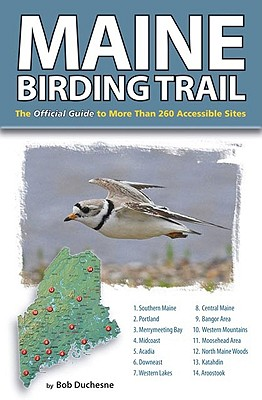 Maine Birding Trail: The Official Guide to More Than 260 Accessible Sites Cover Image