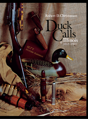 Duck Calls of Illinois, 1863-1963 Cover Image