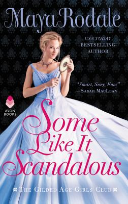 Some Like It Scandalous: The Gilded Age Girls Club Cover Image