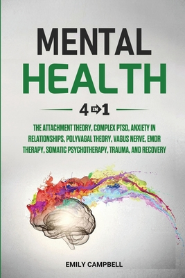 Mental Health: 4 in 1: The Attachment Theory, Complex PTSD, Anxiety in Relationships, Polyvagal Theory, Vagus Nerve, EMDR Therapy, So Cover Image