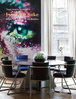 For Art's Sake: Inside the Homes of Art Dealers Cover Image
