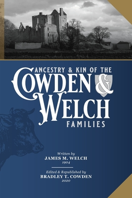 Ancestry and Kin of the Cowden and Welch Families Cover Image