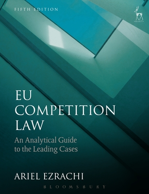 EU Competition Law: An Analytical Guide to the Leading Cases (Fifth Edition) Cover Image