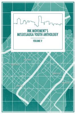 Ink Movement's Mississauga Youth Anthology Volume V Cover Image