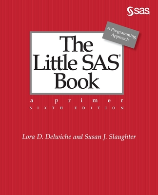 The Little SAS Book: A Primer, Sixth Edition Cover Image