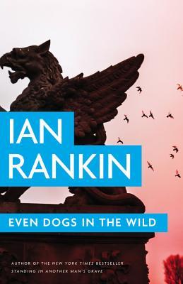 Even Dogs in the Wild Lib/E (Inspector Rebus Mysteries #20) Cover Image