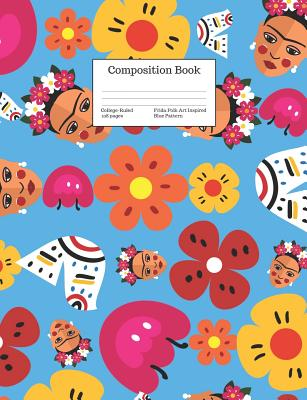 Composition Book College-Ruled Frida Folk Art Inspired Blue Pattern: Retro Kahlo Inspired Cover (Back to School #16) Cover Image