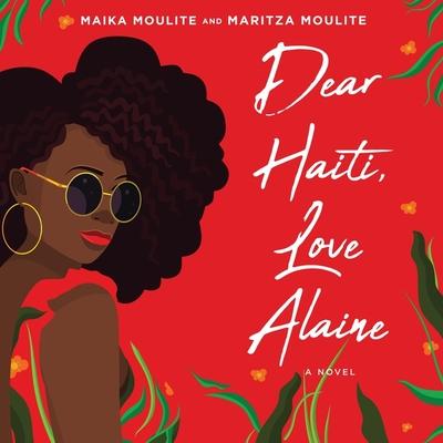 Dear Haiti, Love Alaine Lib/E Cover Image