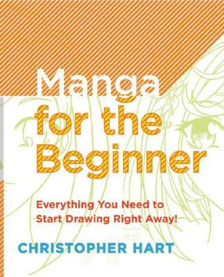 Manga For The Beginner Everything You Need To Know Get Started Right Away Paperback