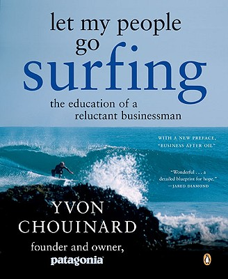 Let My People Go Surfing: The Education of a Reluctant Businessman Cover Image