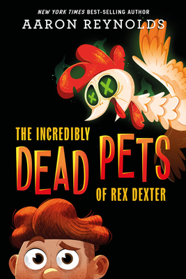The Incredibly Dead Pets of Rex Dexter Cover Image