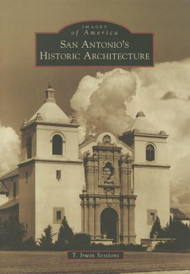 San Antonio's Historic Architecture (Images of America) Cover Image