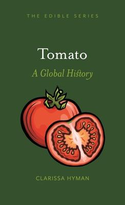 Tomato: A Global History (Edible) Cover Image