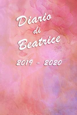 Agenda Scuola 2019 - 2020 - Beatrice: Mensile - Settimanale - Giornaliera - Settembre 2019 - Agosto 2020 - Obiettivi - Rubrica - Orario Lezioni - Appu Cover Image