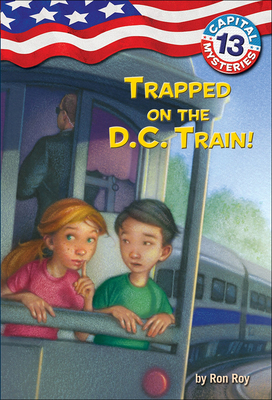 Trapped on the D.C. Train! (Capital Mysteries (Pb) #13) Cover Image