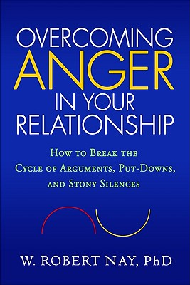 Overcoming Anger in Your Relationship: How to Break the Cycle of Arguments, Put-Downs, and Stony Silences Cover Image