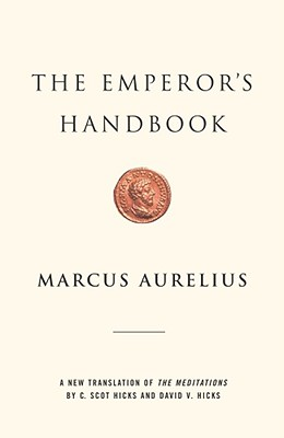 The Emperor's Handbook: A New Translation of The Meditations Cover Image