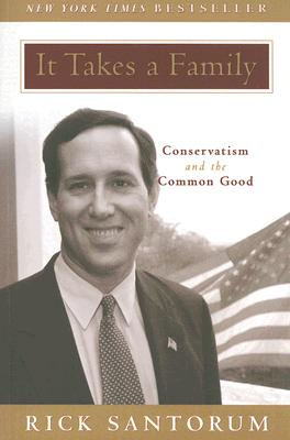 It Takes a Family: Conservatism and the Common Good Cover Image