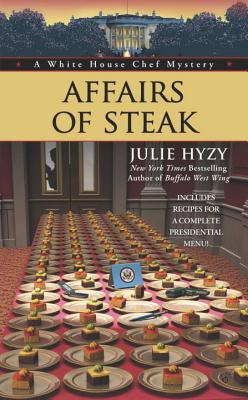 Cover for Affairs of Steak (A White House Chef Mystery #5)