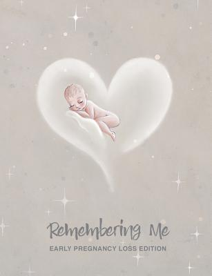 Remembering Me: Early Pregnancy Loss Edition Cover Image