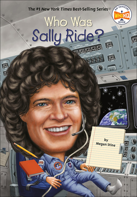 Cover for Who Was Sally Ride? (Who Was...?)