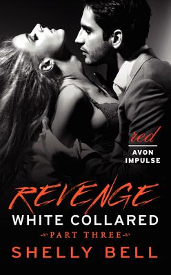 White Collared Part Three: Revenge (Benediction #1) Cover Image
