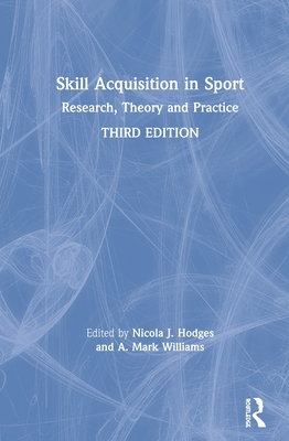 Skill Acquisition in Sport: Research, Theory and Practice Cover Image