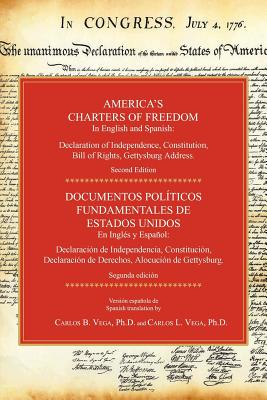 America's Charters of Freedom in English and Spanish: Declaration of Independence, Constitution, Bill of Rights, the Gettysburg Address. Second Editio Cover Image
