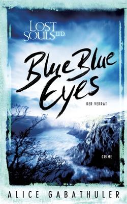 Blue Blue Eyes: Lost Souls Ltd. Cover Image