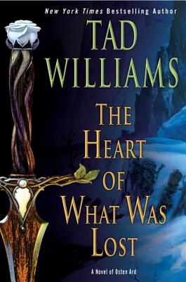 The Heart of What Was Lost (Osten Ard) Cover Image