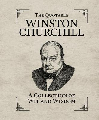 The Quotable Winston Churchill: A Collection of Wit and Wisdom (RP Minis) Cover Image