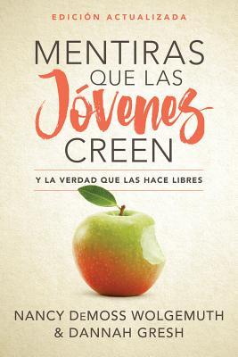 Mentiras Que Las Jóvenes Creen, Edición Revisada: Y La Verdad Que Las Hace Libres cover