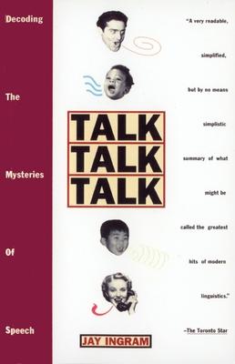 Talk Talk Talk: Decoding the Mysteries of Speech Cover Image