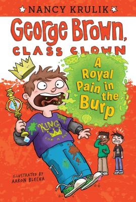 A Royal Pain in the Burp #15 (George Brown, Class Clown #15) Cover Image