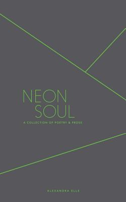 Neon Soul: A Collection of Poetry and Prose Cover Image