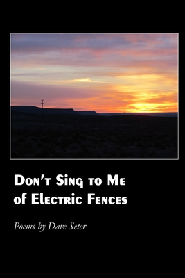 Don't Sing to Me of Electric Fences Cover Image